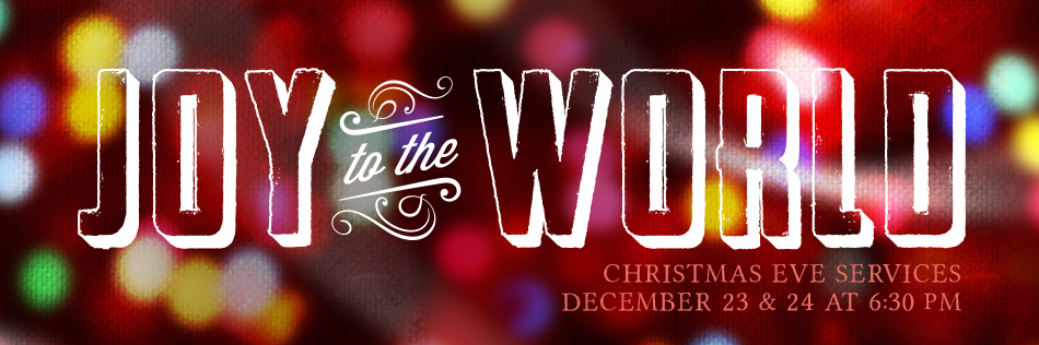 Joy to the World Christmas Eve Services