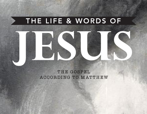 Matthew: The Life and Words of Jesus
